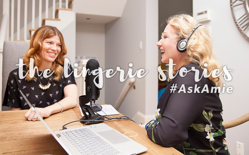 Ask Amie - The Lingerie Stories